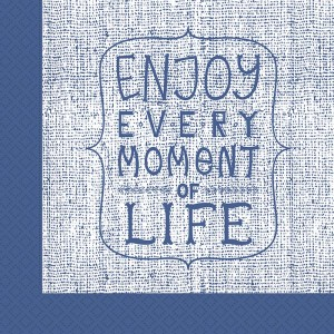 NAPKINS 3 PLY 33X33CM  ENJOY EVERY MOMENT 20CT